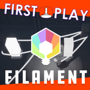Filament – First Play